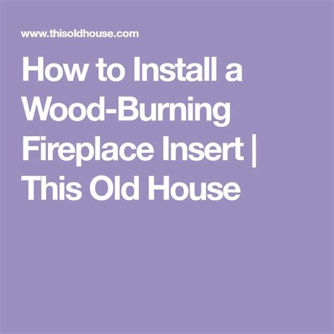 best 25 wood burning fireplace inserts ideas on