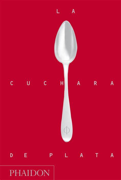 la cuchara de plata 0714863718 la cuchara de plata la biblia de la cocina italiana