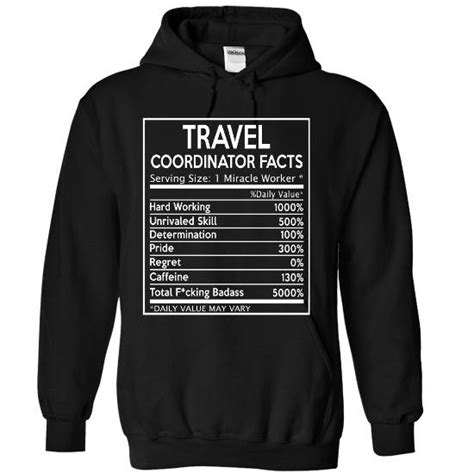 Travel Coordinators by Travel Coordinator Facts Apparel T Shirt T Shirt Hoodie