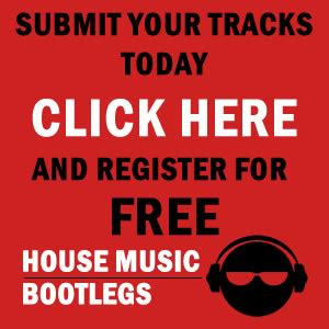 well known house music have you checked out house music bootlegs yet house music podcasts