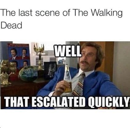 That Escalated Quickly Meme - the 30 best walking dead memes tv galleries paste