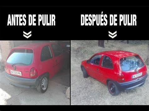 pulir coche precio 191 como pulir coche y que productos usar opel corsa b