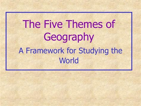 themes of geography notes the five themes of geography
