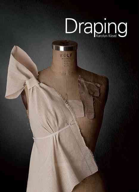 fashion draping book 25 best ideas about pattern draping on pinterest draped