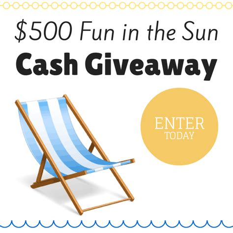 Today Great Cash Giveaway - 500 fun in the sun cash giveaway