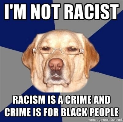Racist Dog Meme - racist dawg on tumblr