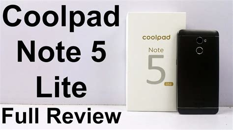coolpad note 5 lite review coolpad note 5 lite full review unboxing hands on