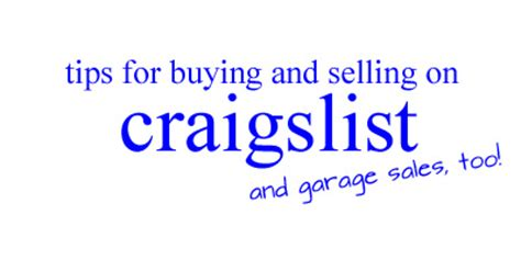 How To Post A Garage Sale On Craigslist by Tips For Selling Your Stuff At Garage Sales And On Craigslist
