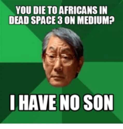 Meme I - 25 best memes about i have no son meme i have no son memes