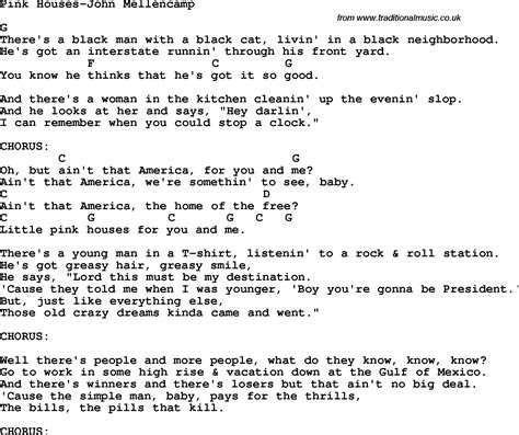 pink houses chords protest song pink houses john mellenc lyrics and chords quot