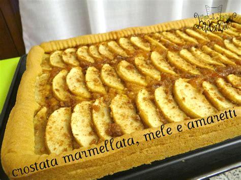 cucinare crostata crostata marmellata mele e amaretti cucinare chiacchierando