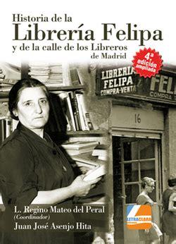 librerias calle libreros historia de la librer 237 a felipa y de la calle de los