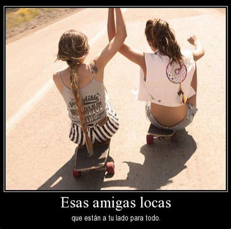 Imagenes Inesperadas Locas | amigas locas especiales frases para amigas locas