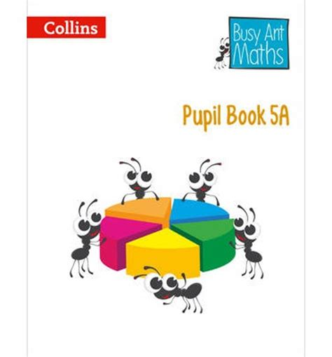pupil book 3a busy busy ant maths pupil book 5a jeanette a mumford 9780007568338