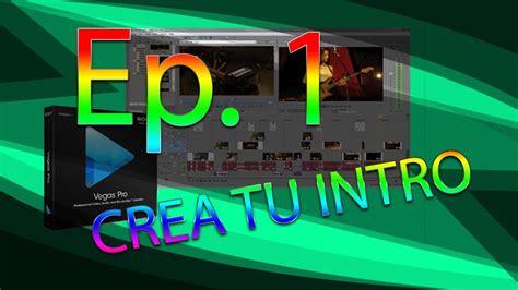 tutorial sony vegas pro 11 intro tutorial crea tu intro profesional en sony vegas pro 11