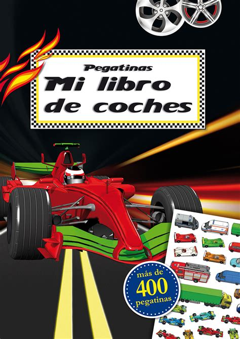 libro 88 el coche de pegatinas mi libro de coches picarona libros infantiles