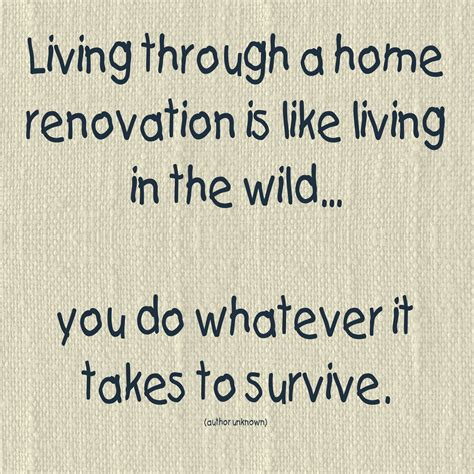 quotes about home renovation quotesgram