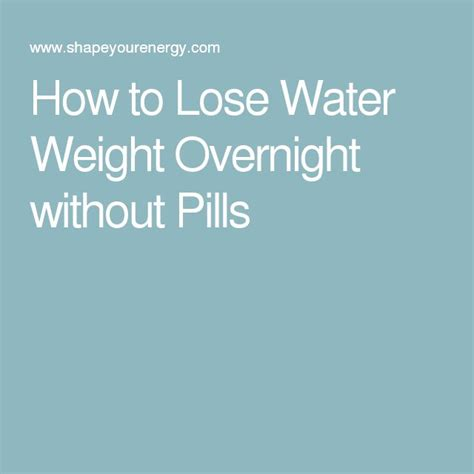 How To Detox From Overnight by How To Lose Water Weight Overnight Without Pills Detox