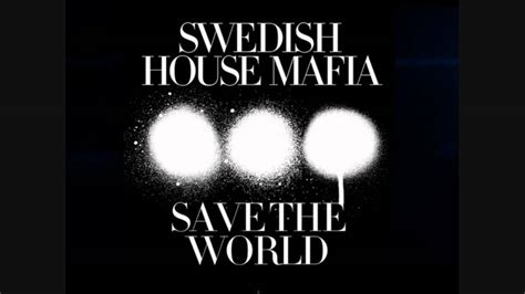 swedish house mafia save the world swedish house mafia save the world knife party remix hq youtube