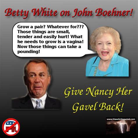 Boehner Meme - betty white on john boehner meme the whirling windthe