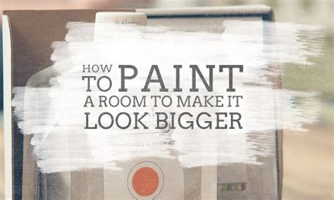 paint colors to make a room look bigger how to paint room make look bigger painting ideas
