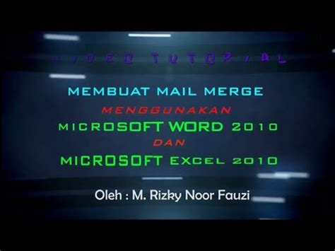 membuat mail merge di word 2010 cara membuat mail merge di ms word 2010 hd youtube