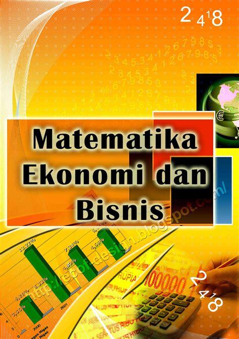 Matematika Ekonomi Dan Bisnis Jilid I 1 ecofdesign juni 2012