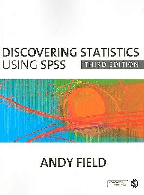 discovering statistics using ibm spss statistics books discovering statistics using spss book by professor andy