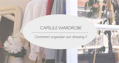 Organiser Dressing by Comment Organiser Dressing Pour Un Capsule Wardrobe