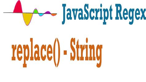 Javascript Pattern Replace | javascript regular expressions tutorial replace method