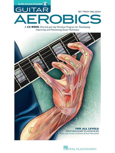 troy nelson guitar aerobics 1423414357 guitar aerobics troy nelson amazon com mx libros