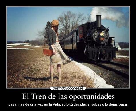 imagenes y frases del tren de la vida el tren de las oportunidades desmotivaciones