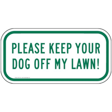 how do i keep my dog off the couch please keep your dog off my lawn sign pke 16741 pets