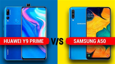 huawei vs samsung battery huawei y9 prime vs samsung a50 comparison display battery benchmark more