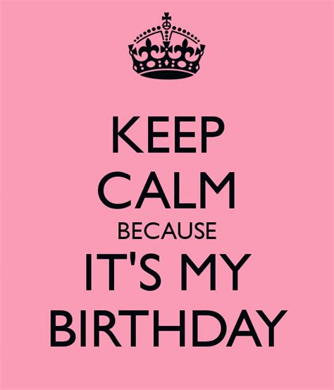 keep calm because it s my birthday poster majda keep