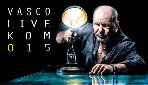 concerto vasco bari 2015 vasco in concerto a bari 7 e 8 giugno 2015