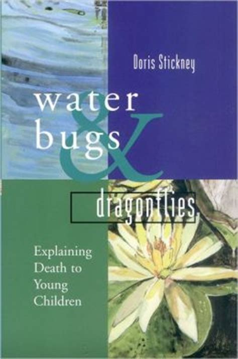 water bugs and dragonflies explaining death to young children a waterbugs and dragonflies by doris stickney
