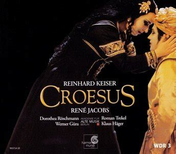 rich as croesus eureka it s all greek to keiser reinhard croesus rene jacobs dorothea roschmann