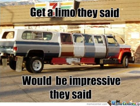 Limo Meme - good old fashion human innovation truck limo car