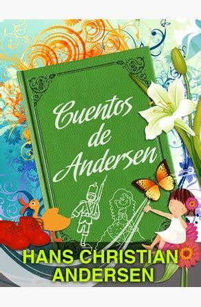 cuentos ilustrados de hans 1409543846 los cuentos de andersen de hans christian andersen bajalibros com