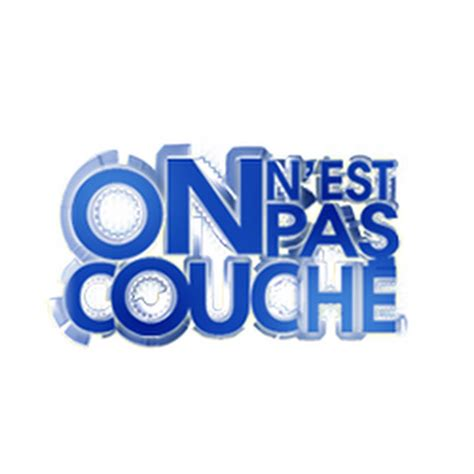 on est pas couches on n est pas couch 233 youtube