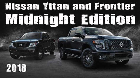 nissan titan midnight edition 2018 nissan titan and frontier quot midnight edition