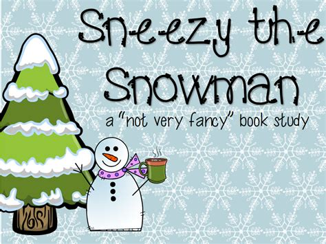 Sneezy The Snowman by Not Fancy Sneezy The Snowman