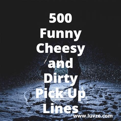 up lines 500 cheesy corny and up lines for guys