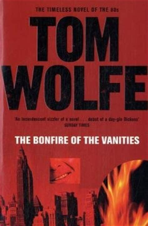 Bonfire Of Vanity by Bonfire Of The Vanities Picador Books Tom Wolfe