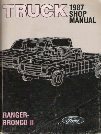 small engine maintenance and repair 1987 ford bronco ii electronic throttle control 1987 ford truck ranger bronco ii body chassis electrical shop manual