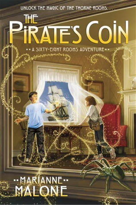 sixty eight rooms the pirate s coin a sixty eight rooms adventure sixty eight rooms 3 by marianne malone