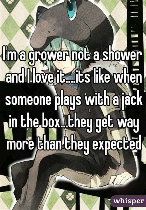Are You A Grower Or A Shower by I M A Grower Not A Shower And I It Its Like When