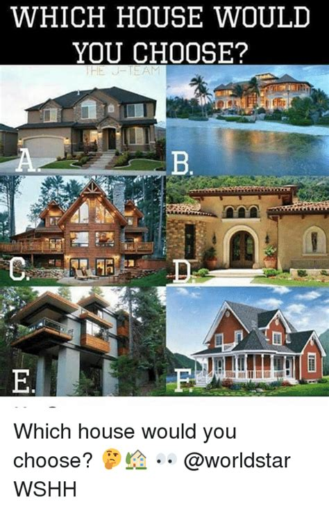 Which House Would You Choose B Which House Would You Choose Wshh