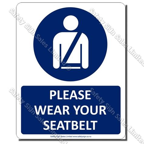 signs your is in cyo a30 wear your seat belt sign safety sign sales limited